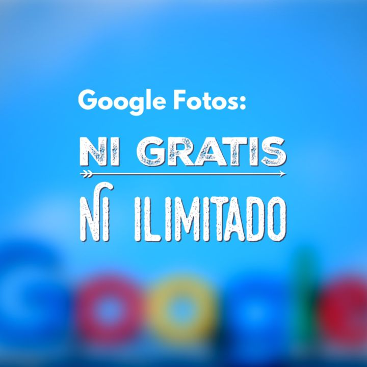 Google Photos: Ni gratis ni ilimitado
